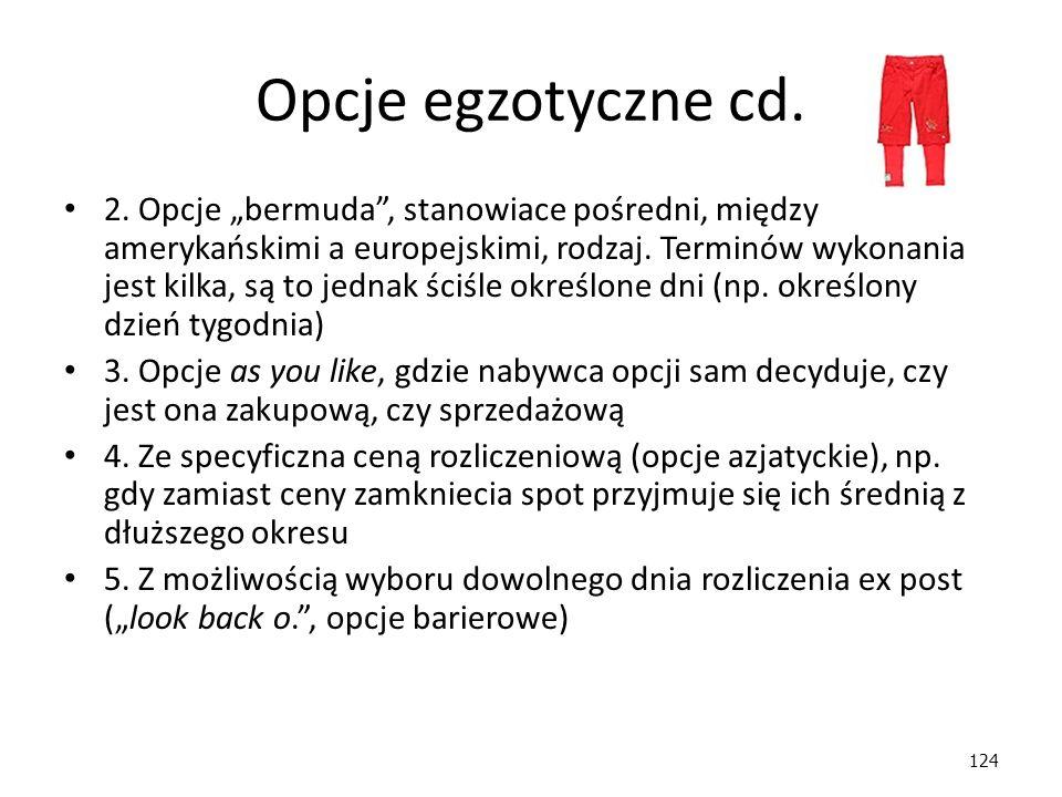 124 Opcje egzotyczne cd.2.