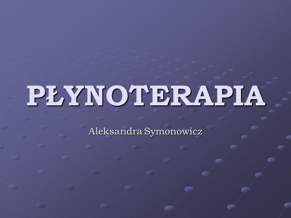 PŁYNOTERAPIA Aleksandra Symonowicz