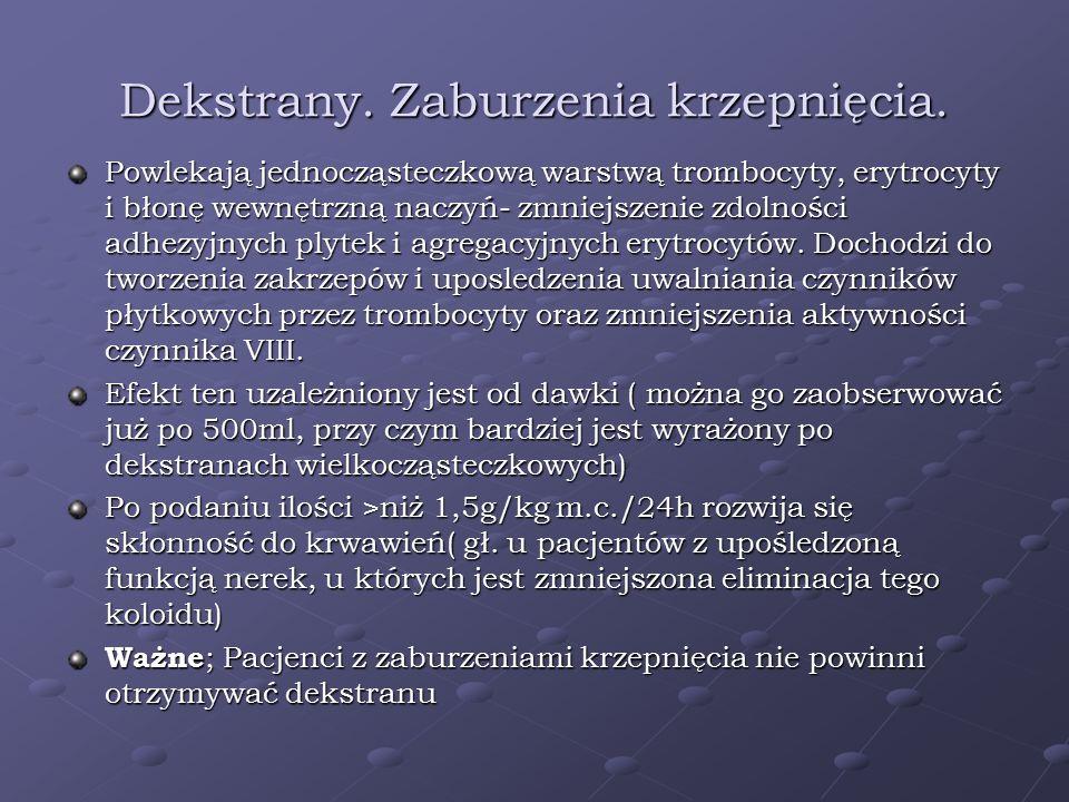 Dekstrany. Zaburzenia krzepnięcia. Powlekają jednocząsteczkową warstwą trombocyty, erytrocyty i błonę wewnętrzną naczyń- zmniejszenie zdolności adhezy