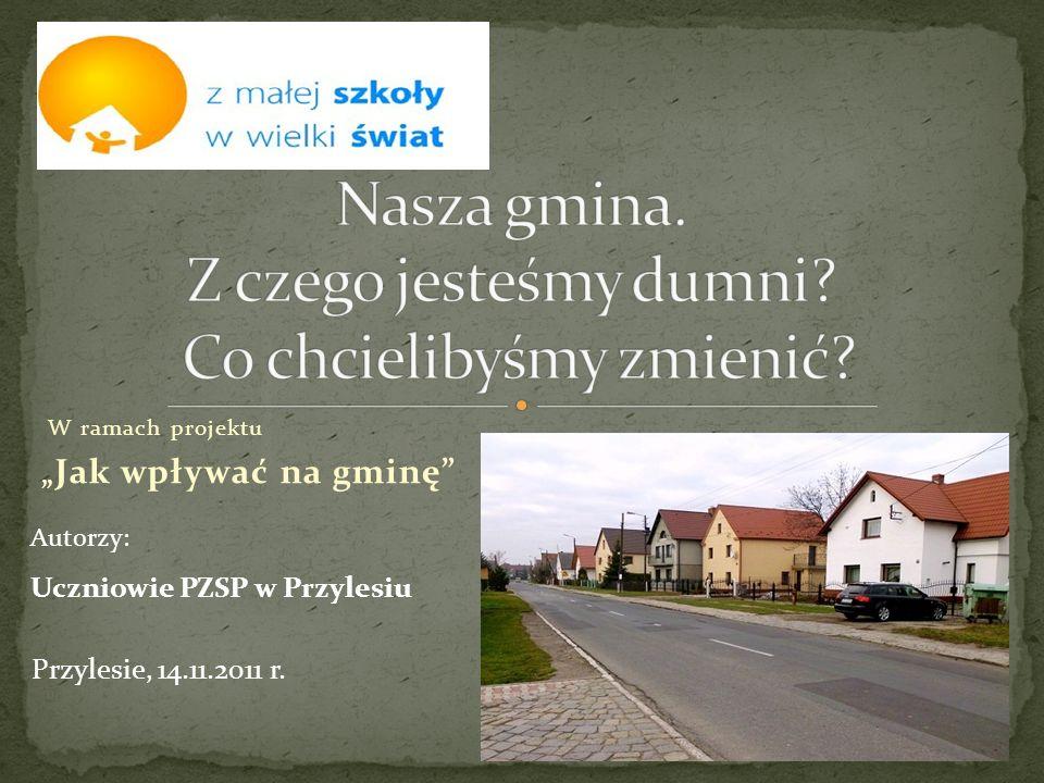 """W ramach projektu """" Jak wpływać na gminę Przylesie, 14.11.2011 r."""