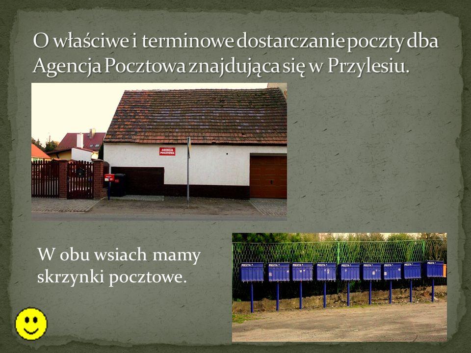 W obu wsiach mamy skrzynki pocztowe.