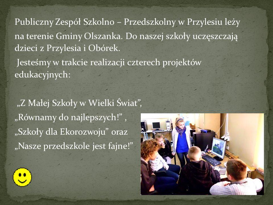 Publiczny Zespół Szkolno – Przedszkolny w Przylesiu leży na terenie Gminy Olszanka.