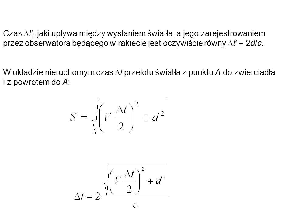 Uwzględniając te warunki, na podstawie transformacji Lorentza otrzymujemy pręt ma mniejszą długość