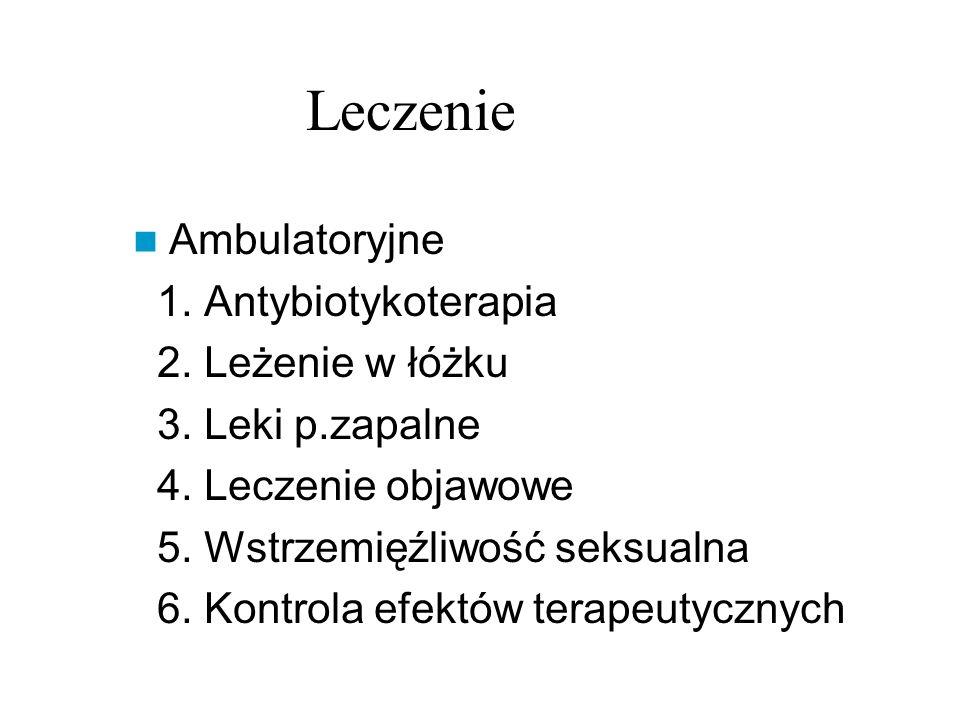 Leczenie Ambulatoryjne 1. Antybiotykoterapia 2. Leżenie w łóżku 3.