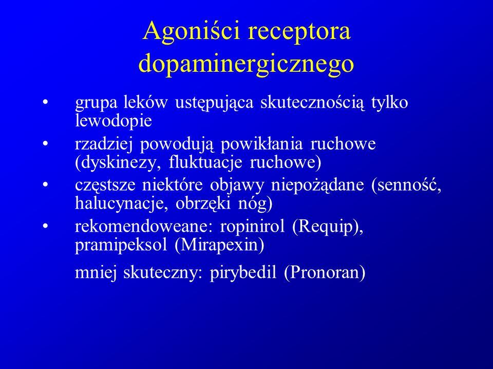 Agoniści receptora dopaminergicznego grupa leków ustępująca skutecznością tylko lewodopie rzadziej powodują powikłania ruchowe (dyskinezy, fluktuacje