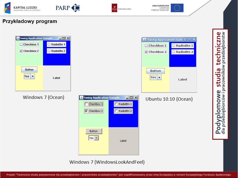 Przykładowy program Windows 7 (Ocean) Ubuntu 10.10 (Ocean) Windows 7 (WindowsLookAndFeel)