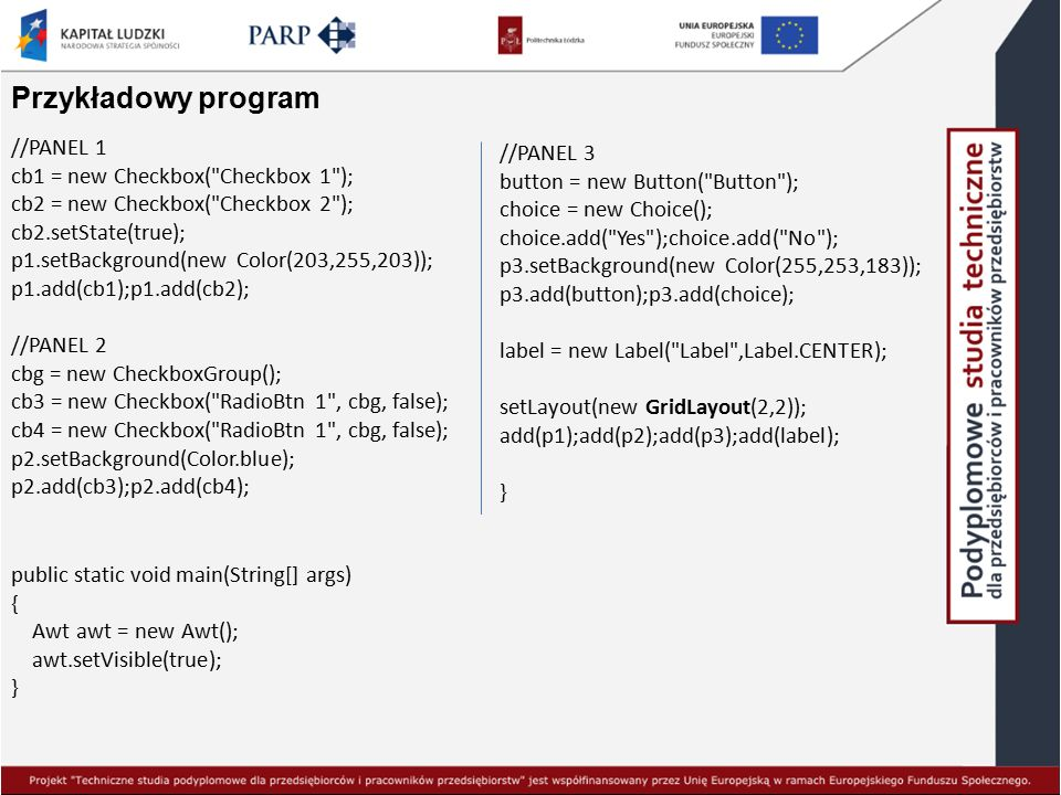 Przykładowy program //PANEL 1 cb1 = new Checkbox(