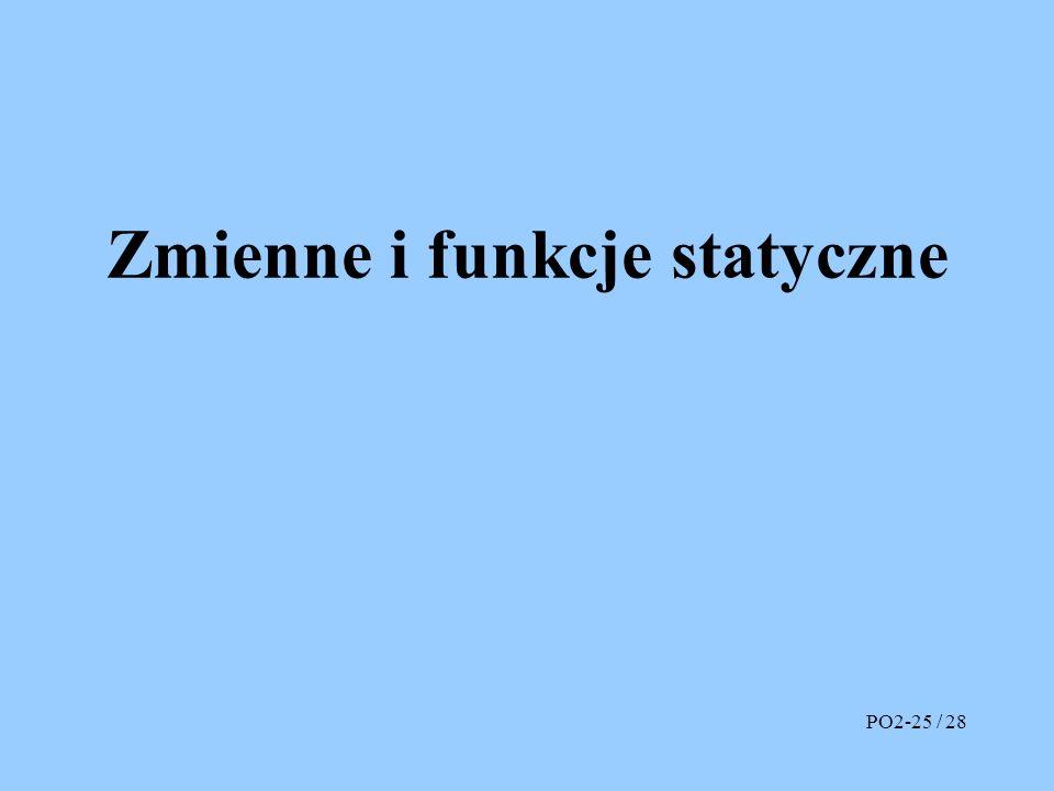 Zmienne i funkcje statyczne PO2-25 / 28