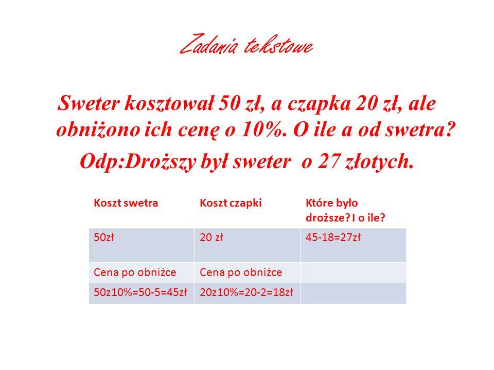 Zadania tekstowe Sweter kosztował 50 zł, a czapka 20 zł, ale obniżono ich cenę o 10%.
