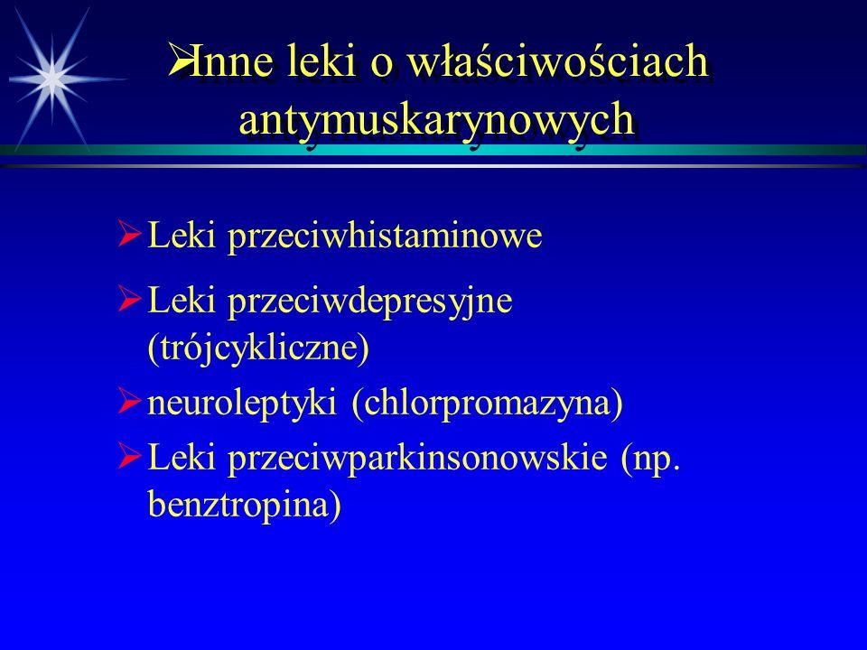  Zatrucie substancjami antymuskarynowymi   Najczęściej alkaloidy belladonnae   Niemowlęta i małe dzieci najczęściej   Mogą być śmiertelne   D