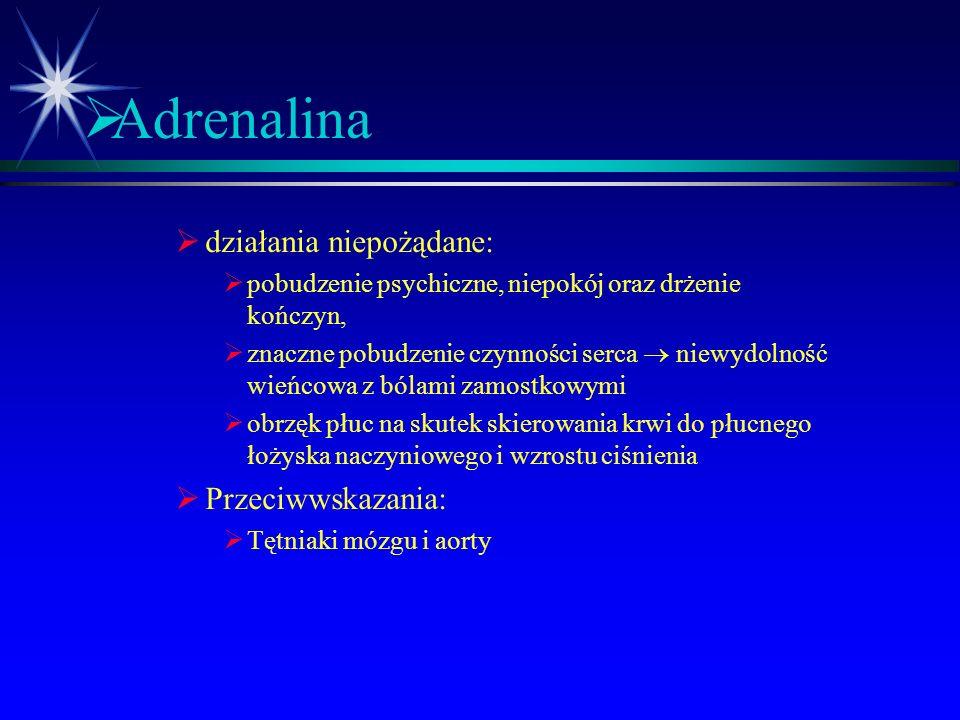  Adrenalina  wyłącznie pozajelitowo, doustnie rozkłada się w przewodzie pokarmowym oraz wątrobie  podskórnie - wchłanianie powolne ze względu na mi