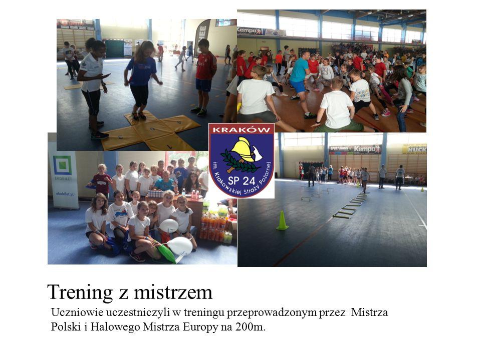 Trening z mistrzem Uczniowie uczestniczyli w treningu przeprowadzonym przez Mistrza Polski i Halowego Mistrza Europy na 200m.