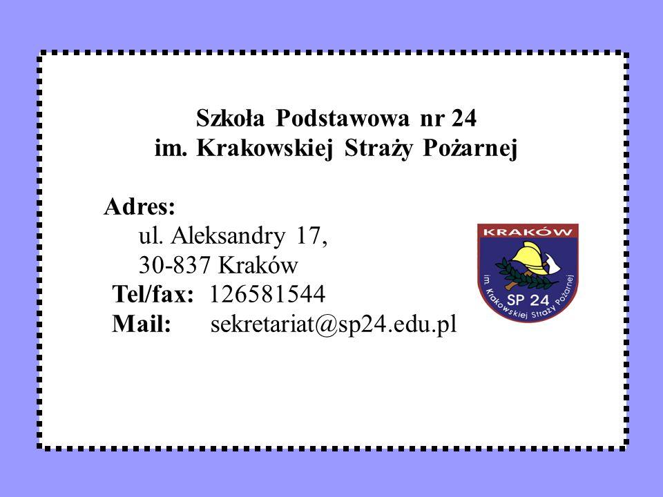 Szkoła Podstawowa nr 24 im. Krakowskiej Straży Pożarnej Adres: ul.