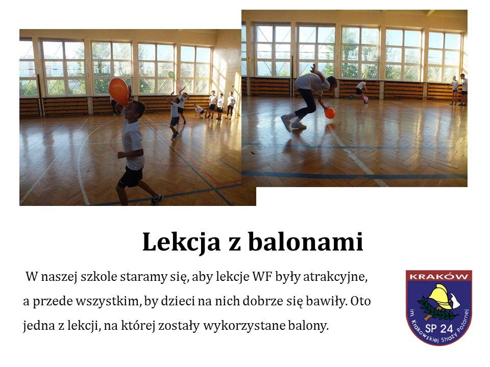Lekcja z balonami W naszej szkole staramy się, aby lekcje WF były atrakcyjne, a przede wszystkim, by dzieci na nich dobrze się bawiły.