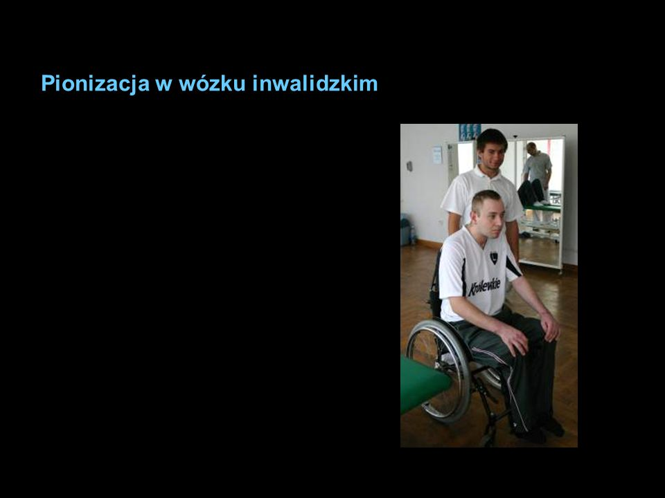 Pionizacja w wózku inwalidzkim