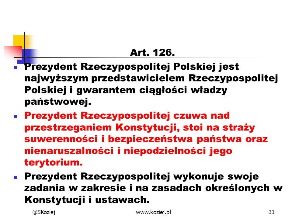 Art. 126. Prezydent Rzeczypospolitej Polskiej jest najwyższym przedstawicielem Rzeczypospolitej Polskiej i gwarantem ciągłości władzy państwowej. Prez