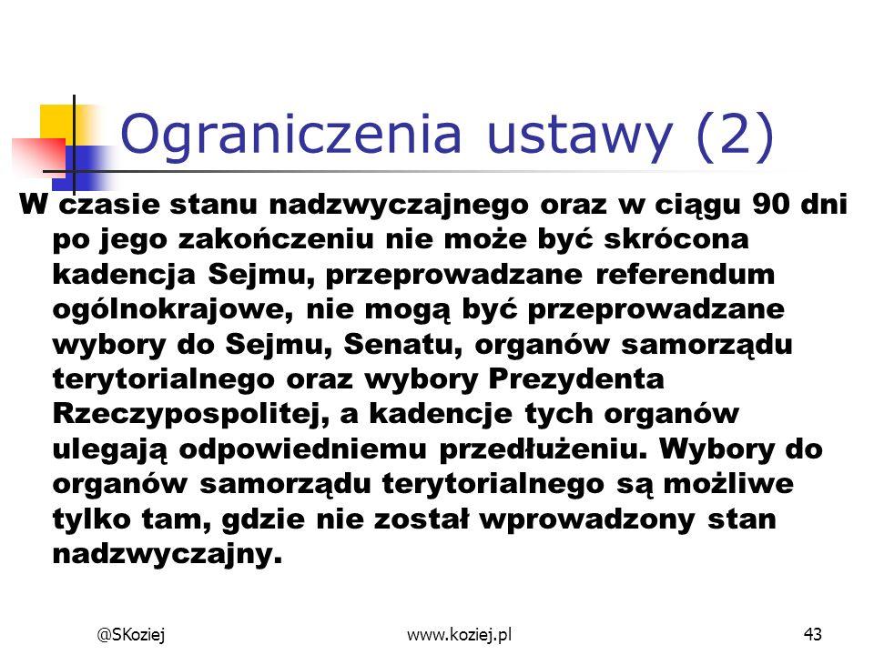 Ograniczenia ustawy (2) W czasie stanu nadzwyczajnego oraz w ciągu 90 dni po jego zakończeniu nie może być skrócona kadencja Sejmu, przeprowadzane ref