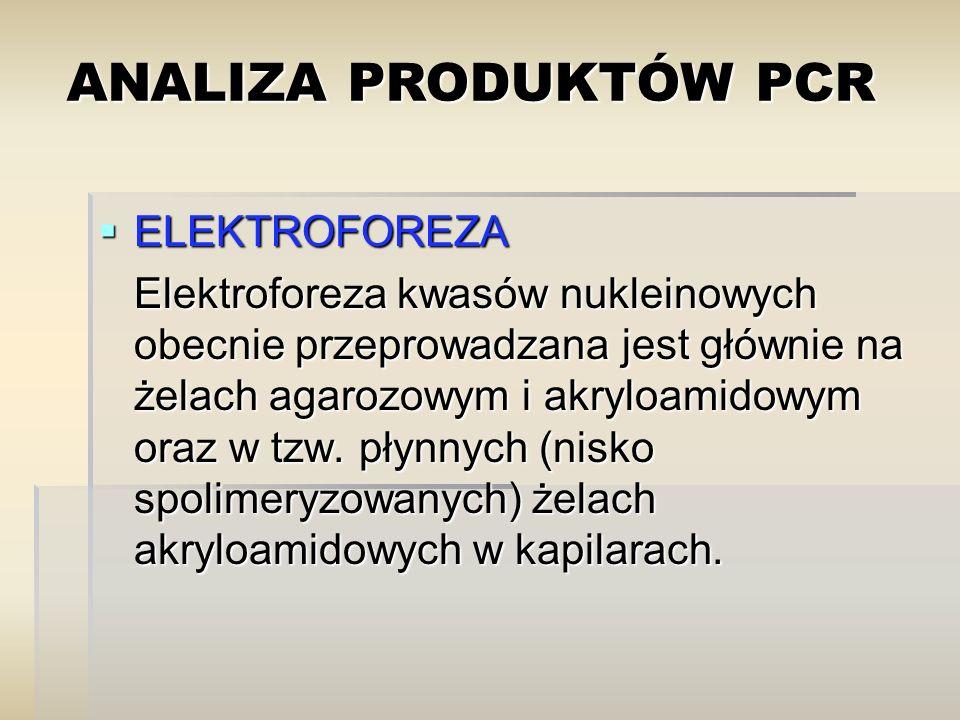  ELEKTROFOREZA Elektroforeza kwasów nukleinowych obecnie przeprowadzana jest głównie na żelach agarozowym i akryloamidowym oraz w tzw. płynnych (nisk