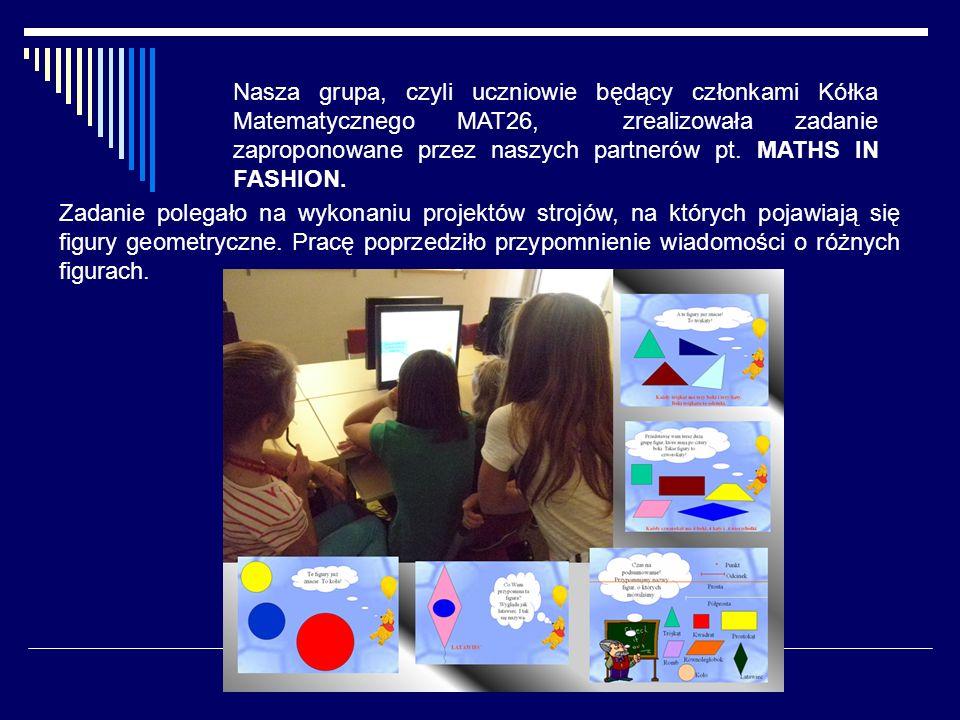 Nasza grupa, czyli uczniowie będący członkami Kółka Matematycznego MAT26, zrealizowała zadanie zaproponowane przez naszych partnerów pt.