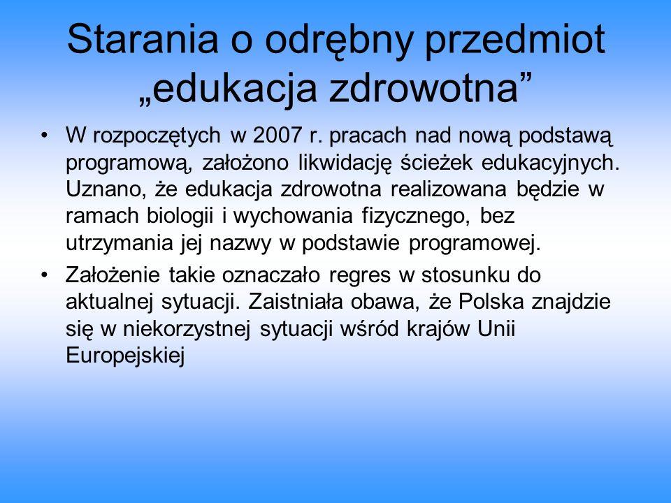 """Starania o odrębny przedmiot """"edukacja zdrowotna"""" W rozpoczętych w 2007 r. pracach nad nową podstawą programową, założono likwidację ścieżek edukacyjn"""