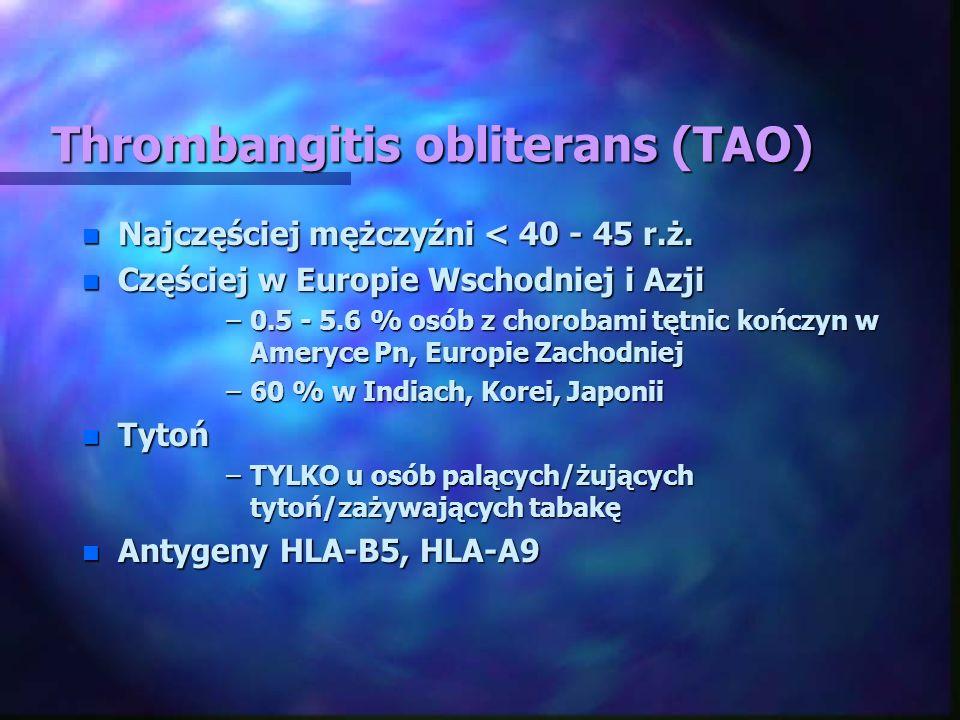 Thrombangitis obliterans (TAO) n Najczęściej mężczyźni < 40 - 45 r.ż. n Częściej w Europie Wschodniej i Azji –0.5 - 5.6 % osób z chorobami tętnic końc