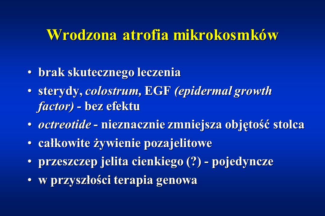 Wrodzona atrofia mikrokosmków (ang: microvillous atrophy) wrodzone zaburzenie gromadzenia i transportu wewnątrzkomórkowego fragmentów rąbka szczoteczk