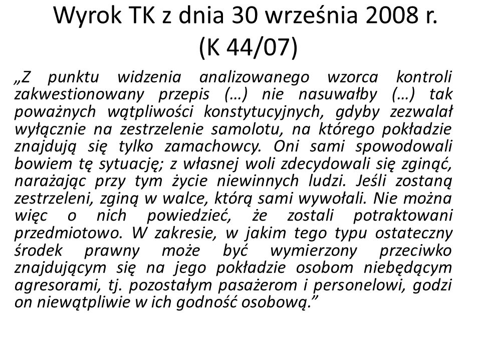 """Wyrok TK z dnia 30 września 2008 r. (K 44/07) """"Z punktu widzenia analizowanego wzorca kontroli zakwestionowany przepis (…) nie nasuwałby (…) tak poważ"""