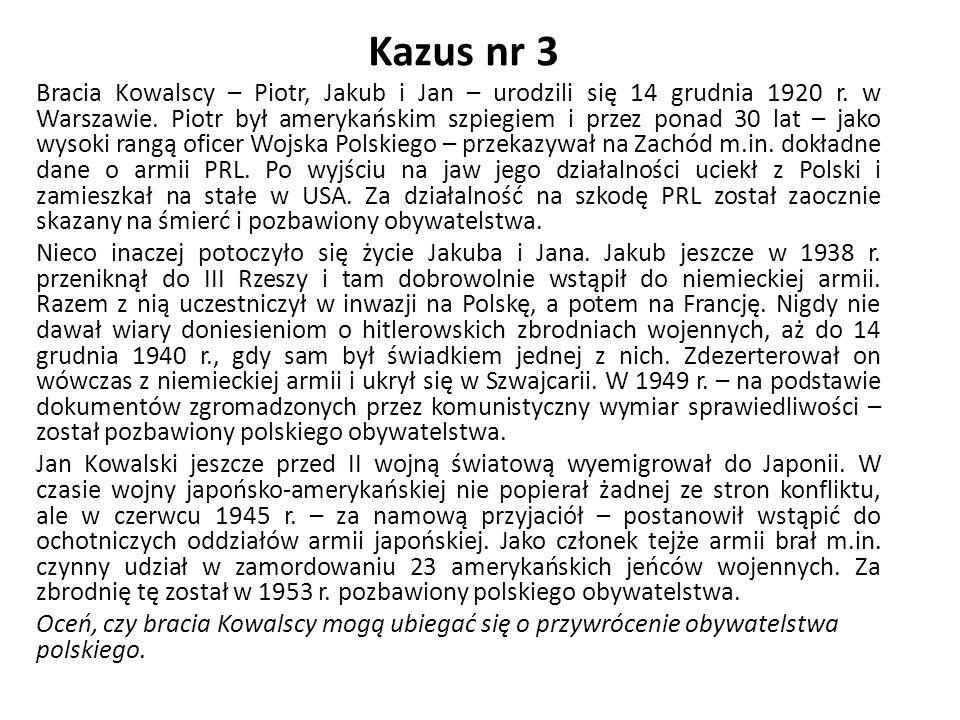 Kazus nr 3 Bracia Kowalscy – Piotr, Jakub i Jan – urodzili się 14 grudnia 1920 r. w Warszawie. Piotr był amerykańskim szpiegiem i przez ponad 30 lat –
