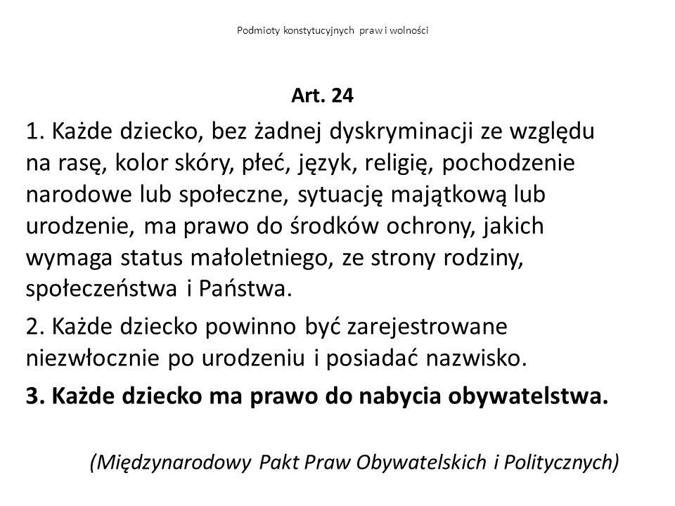 Art. 24 1. Każde dziecko, bez żadnej dyskryminacji ze względu na rasę, kolor skóry, płeć, język, religię, pochodzenie narodowe lub społeczne, sytuację