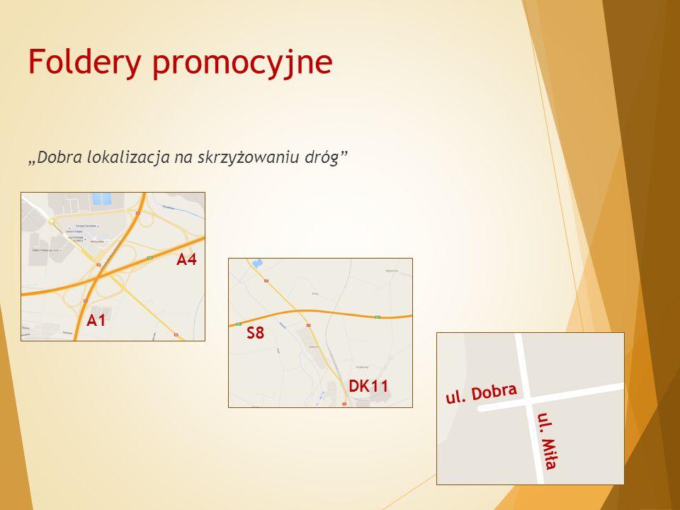 """Foldery promocyjne """"Dobra lokalizacja na skrzyżowaniu dróg A1 A4 S8 DK11 ul. Dobra ul. Miła"""