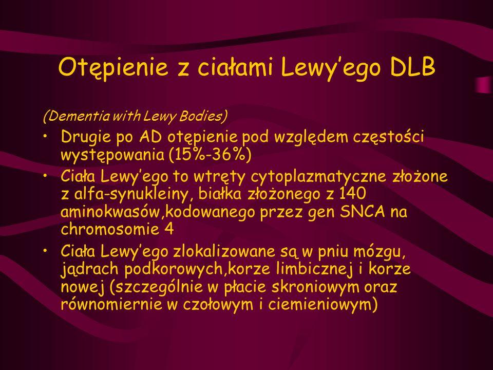 Otępienie z ciałami Lewy'ego DLB (Dementia with Lewy Bodies) Drugie po AD otępienie pod względem częstości występowania (15%-36%) Ciała Lewy'ego to wt