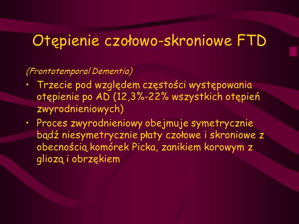 Otępienie czołowo-skroniowe FTD (Frontotemporal Dementia) Trzecie pod względem częstości występowania otępienie po AD (12,3%-22% wszystkich otępień zw