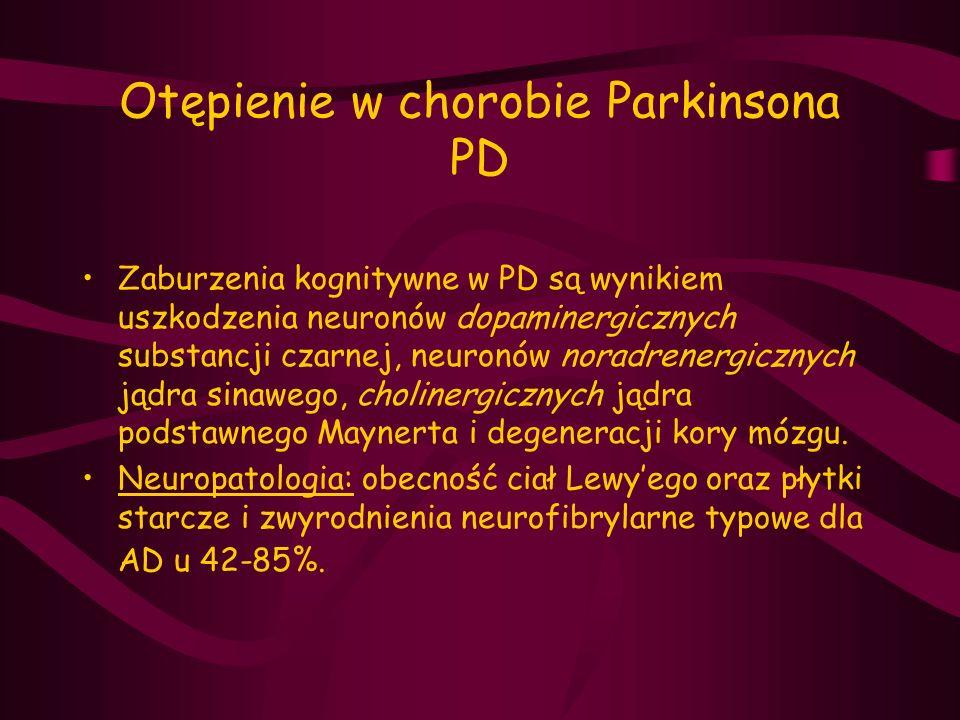 Otępienie w chorobie Parkinsona PD Zaburzenia kognitywne w PD są wynikiem uszkodzenia neuronów dopaminergicznych substancji czarnej, neuronów noradren