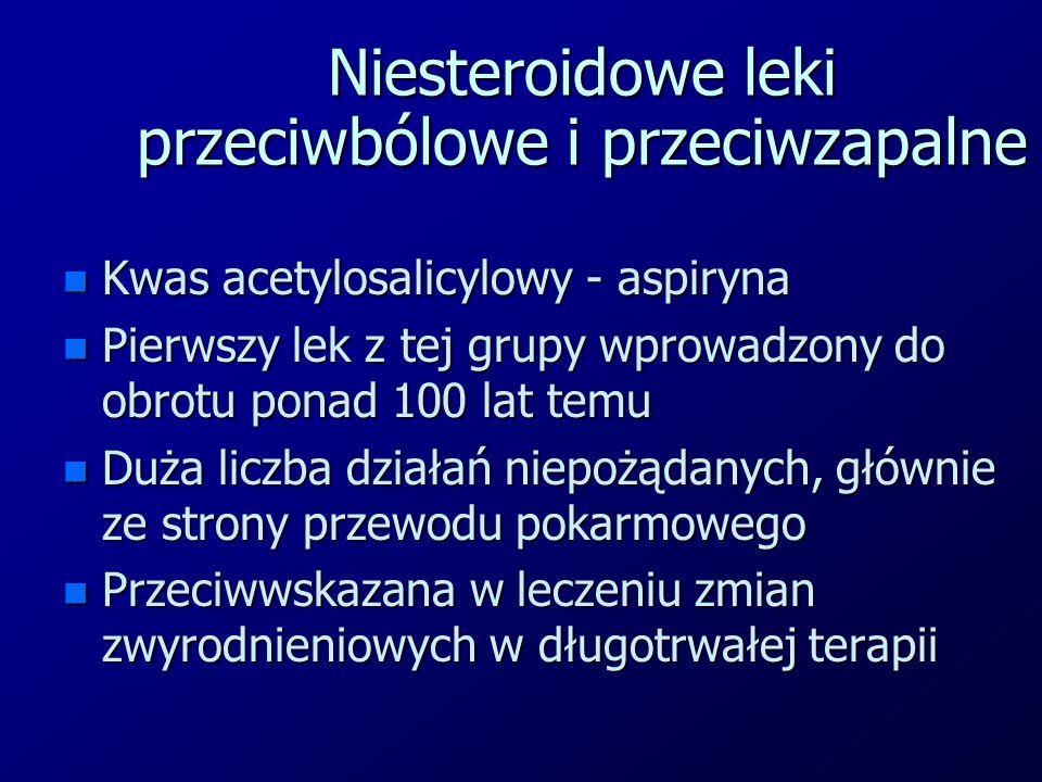 n Kwas acetylosalicylowy - aspiryna n Pierwszy lek z tej grupy wprowadzony do obrotu ponad 100 lat temu n Duża liczba działań niepożądanych, głównie z