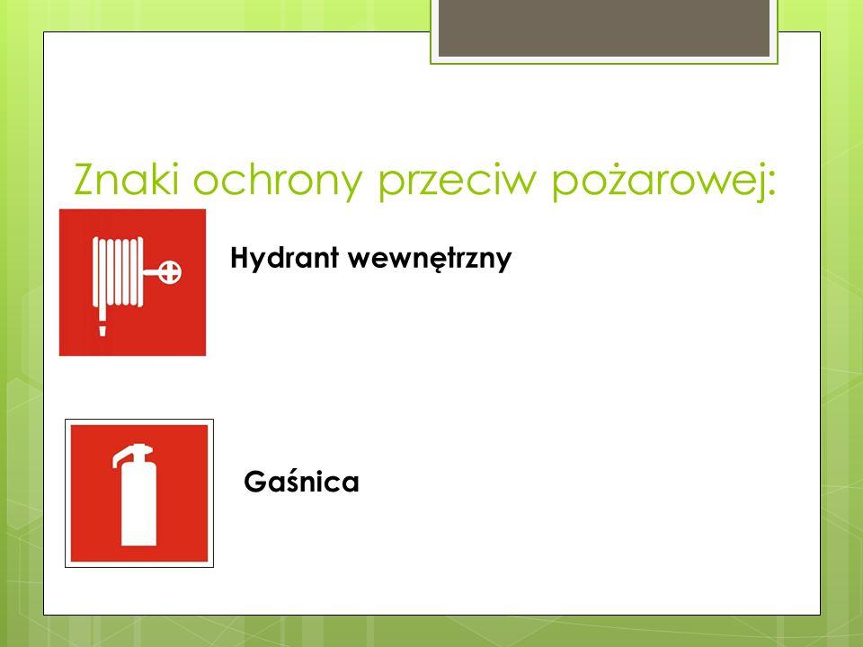 Znaki ochrony przeciw pożarowej: Hydrant wewnętrzny Gaśnica