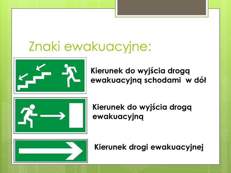 Znaki ewakuacyjne: Kierunek do wyjścia drogą ewakuacyjną schodami w dół Kierunek do wyjścia drogą ewakuacyjną Kierunek drogi ewakuacyjnej