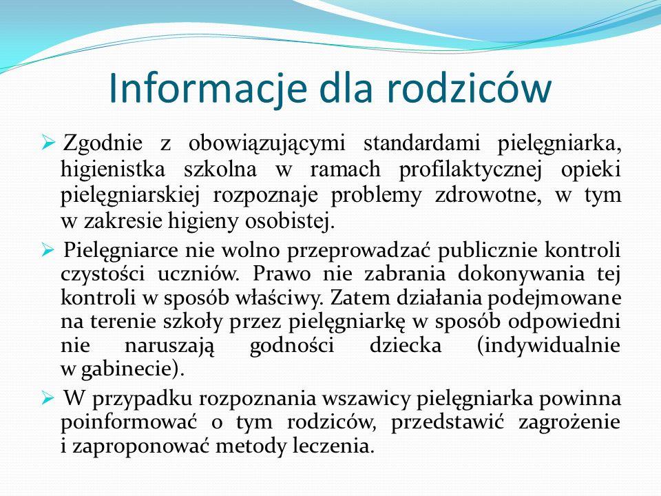 Informacje dla rodziców  Zgodnie z obowiązującymi standardami pielęgniarka, higienistka szkolna w ramach profilaktycznej opieki pielęgniarskiej rozpo