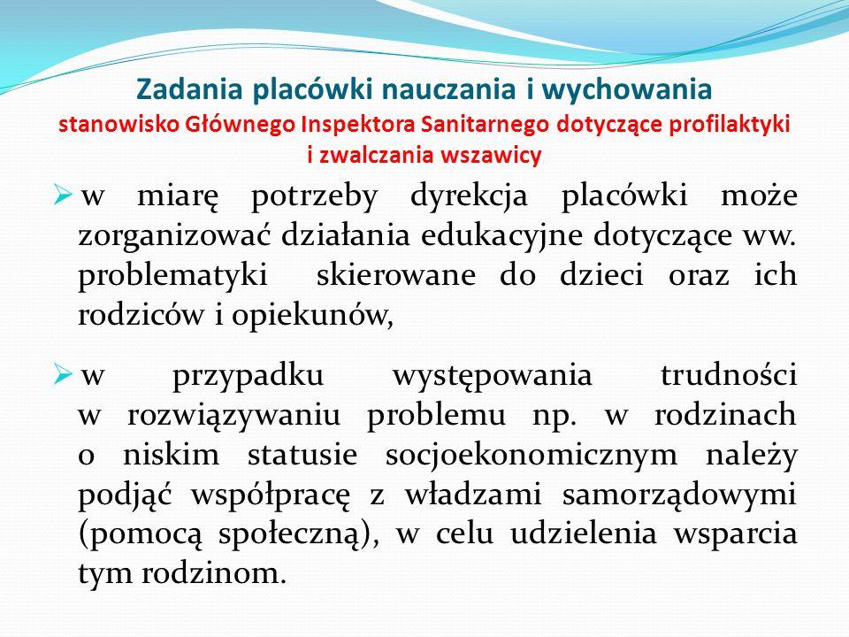 Zadania placówki nauczania i wychowania stanowisko Głównego Inspektora Sanitarnego dotyczące profilaktyki i zwalczania wszawicy  w miarę potrzeby dyr