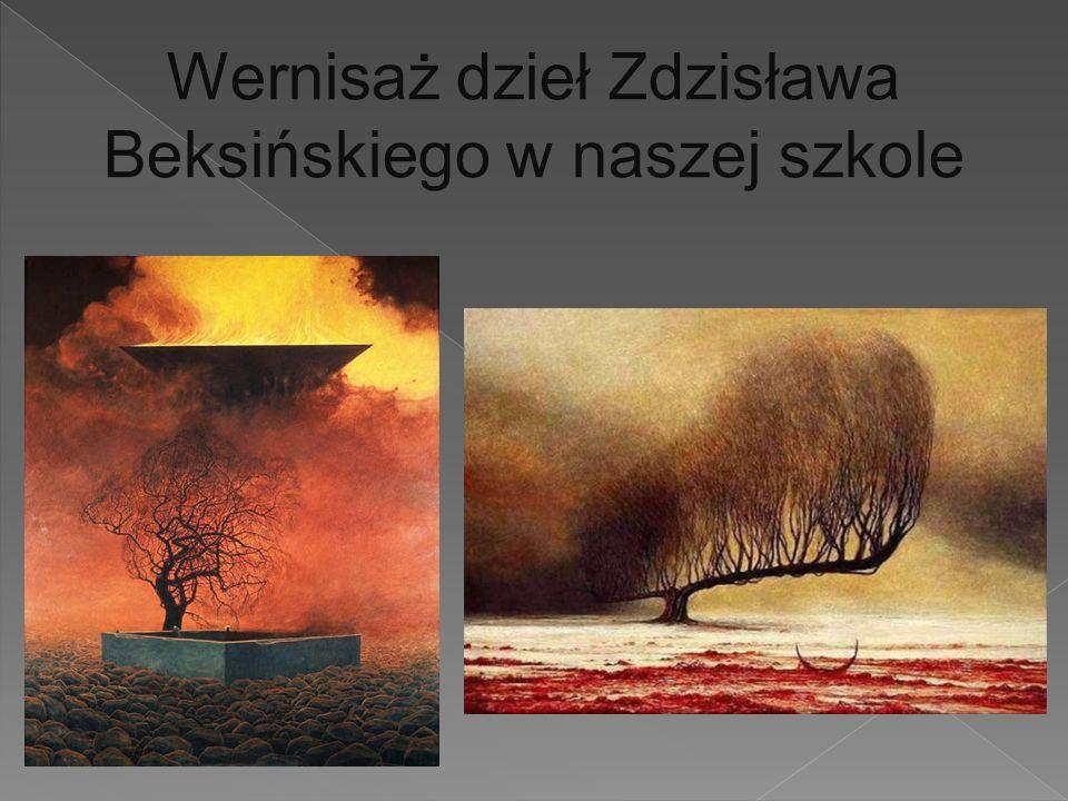 Wernisaż dzieł Zdzisława Beksińskiego w naszej szkole