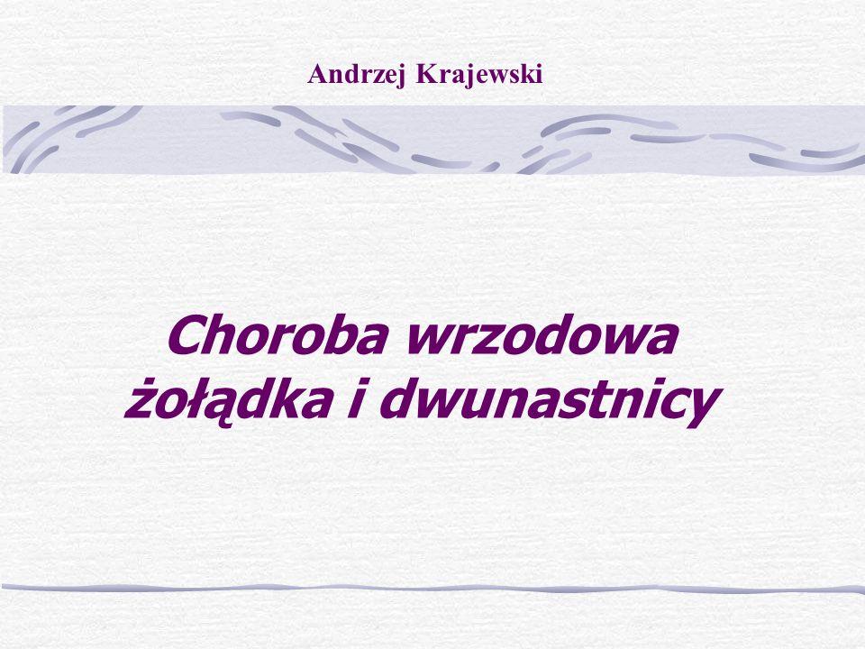 Choroba wrzodowa żołądka i dwunastnicy Andrzej Krajewski