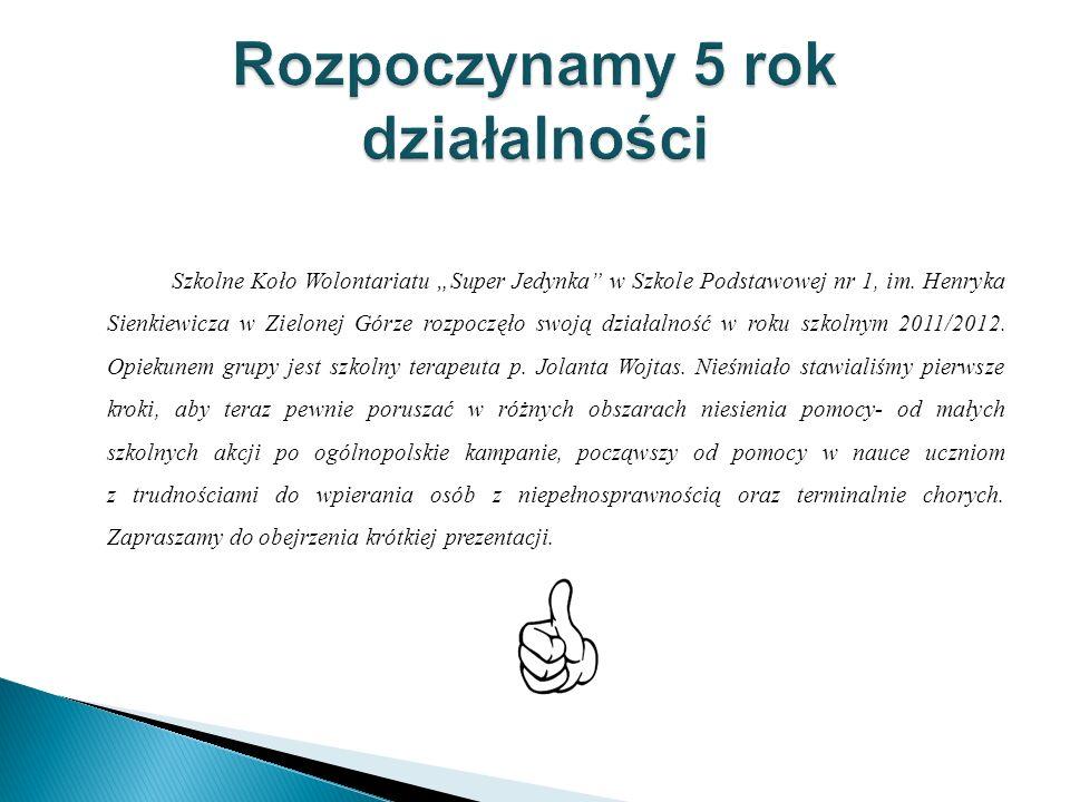 """Szkolne Koło Wolontariatu """"Super Jedynka w Szkole Podstawowej nr 1, im."""