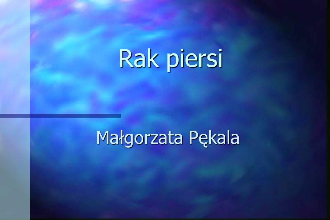 Typy histologiczne raka piersi ] raki przedinwazyjne 4rak wewnątrzprzewodowy Û czopiasty ( comedocarcinoma ) Û nieczopiasty ( non-comedocarcinoma ) 4rak zrazikowy