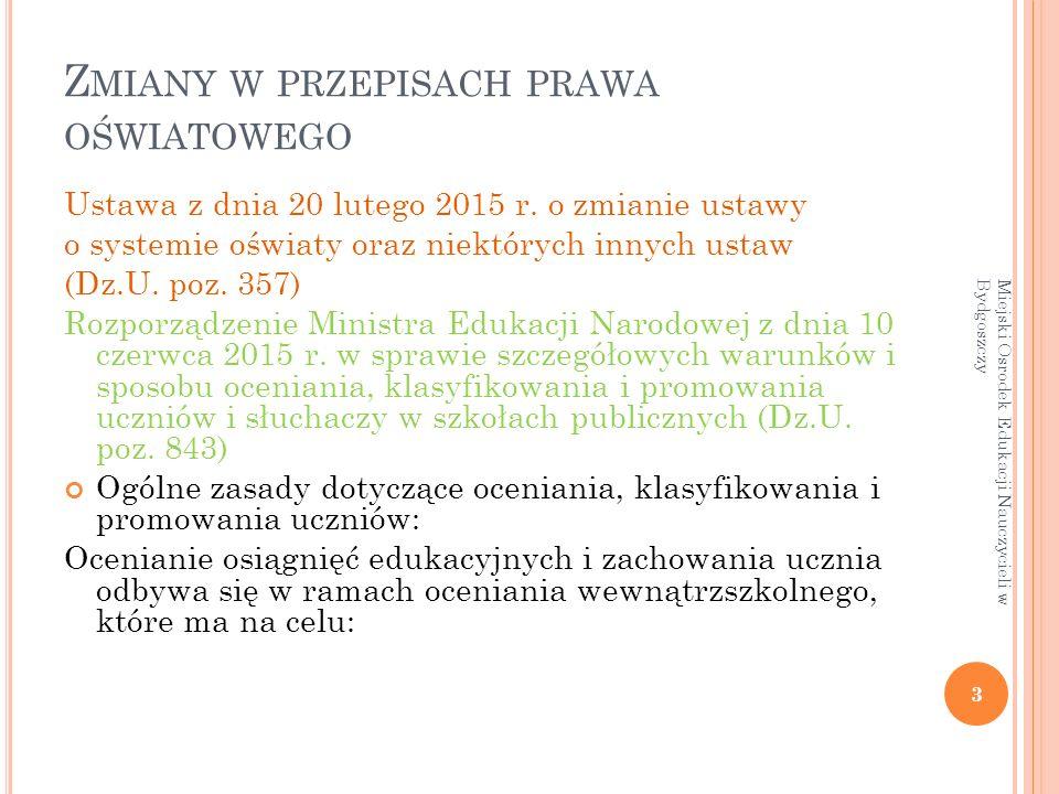 Z MIANY W PRZEPISACH PRAWA OŚWIATOWEGO Ustawa z dnia 20 lutego 2015 r.