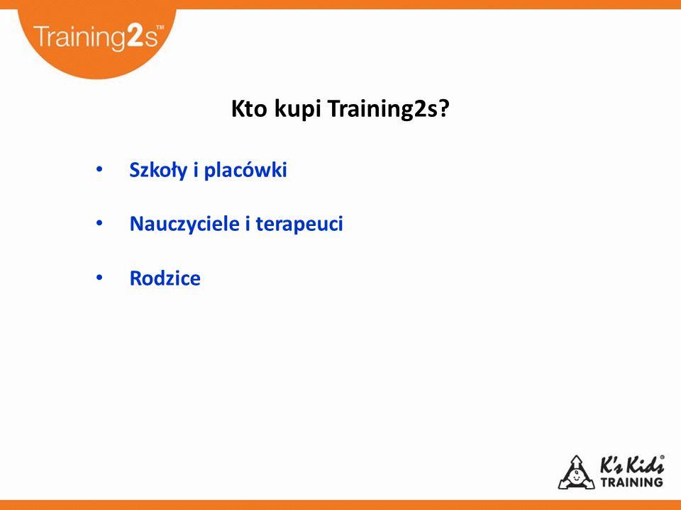 Kto kupi Training2s? Szkoły i placówki Nauczyciele i terapeuci Rodzice