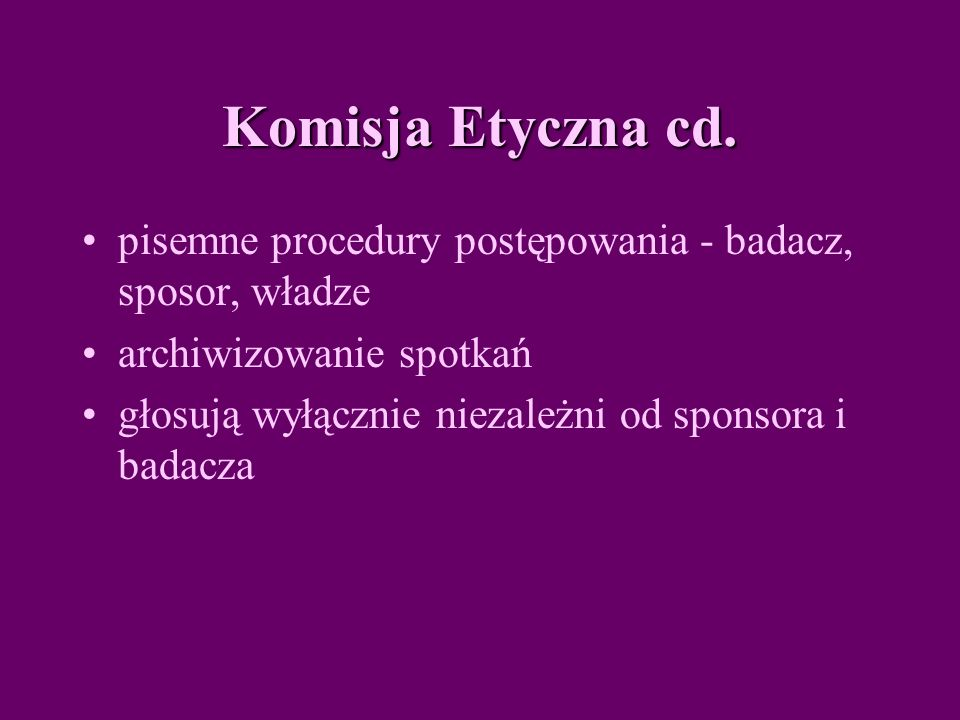 Komisja Etyczna cd.
