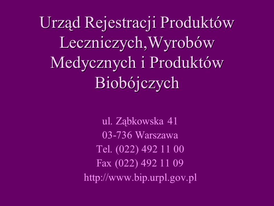 Urząd Rejestracji Produktów Leczniczych,Wyrobów Medycznych i Produktów Biobójczych ul.