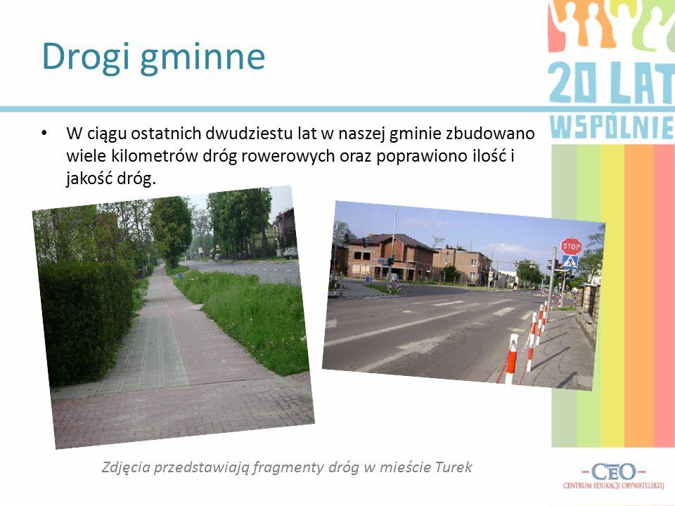 Drogi gminne Zdjęcia przedstawiają fragmenty dróg w mieście Turek W ciągu ostatnich dwudziestu lat w naszej gminie zbudowano wiele kilometrów dróg rowerowych oraz poprawiono ilość i jakość dróg.