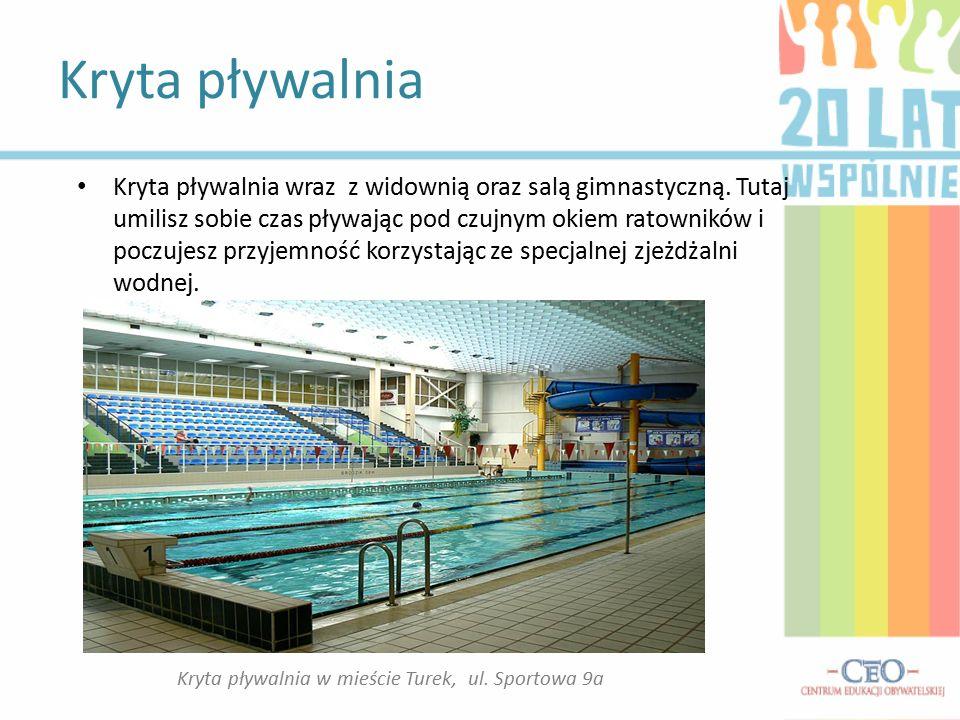 Kryta pływalnia Kryta pływalnia w mieście Turek, ul.