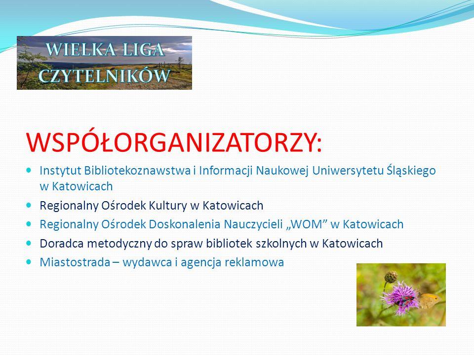 WSPÓŁORGANIZATORZY: Instytut Bibliotekoznawstwa i Informacji Naukowej Uniwersytetu Śląskiego w Katowicach Regionalny Ośrodek Kultury w Katowicach Regi