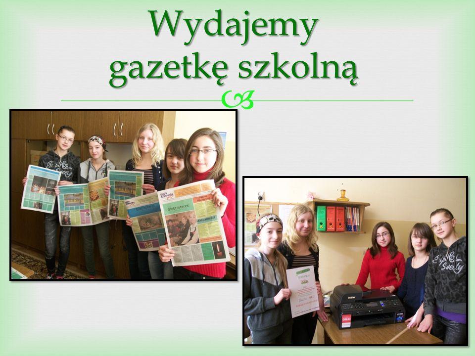  Wydajemy gazetkę szkolną